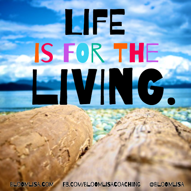 lifeisfortheliving