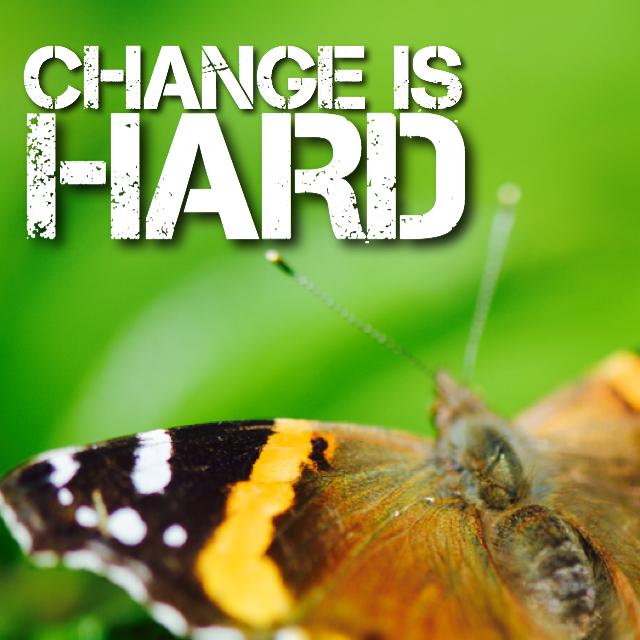 change_is_hard