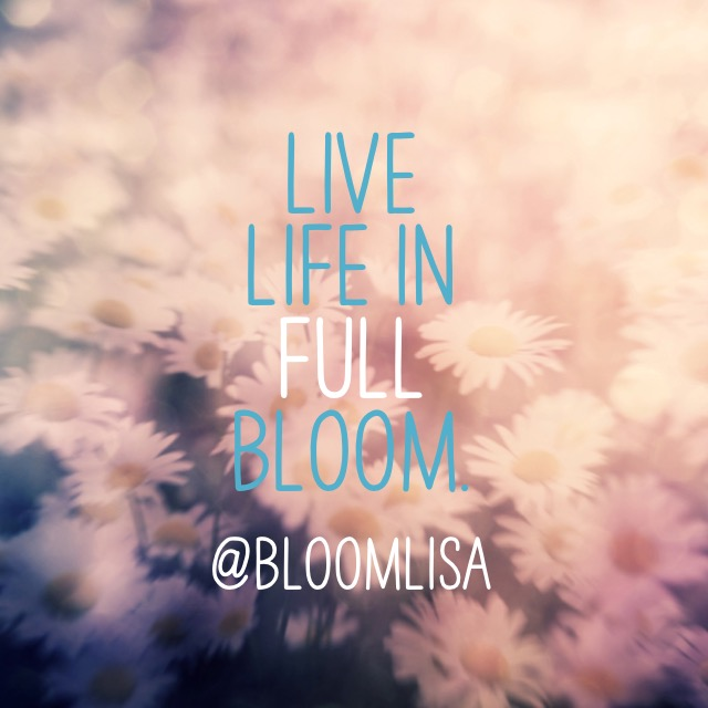 live-life-in-full-bloom