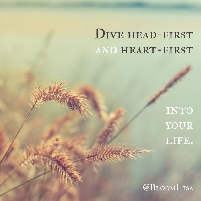 dive-head-first-heart-first-into-life-image